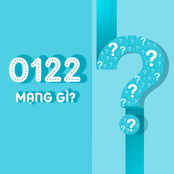 Đầu số 0122 là mạng gì? 0122 Đổi thành đầu số nào?