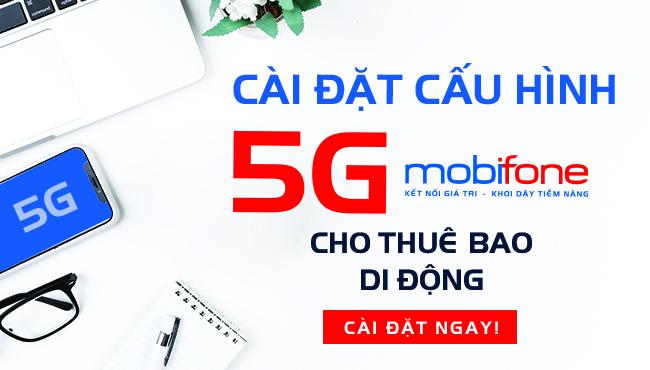 Cách cài đặt 5G Mobifone miễn phí bằng tin nhắn và bằng cách thủ công